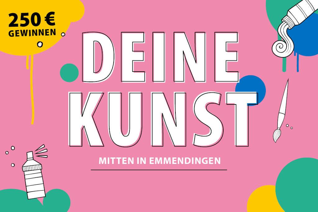 Schriftzug: Deine Kunst mitten in Emmendingen