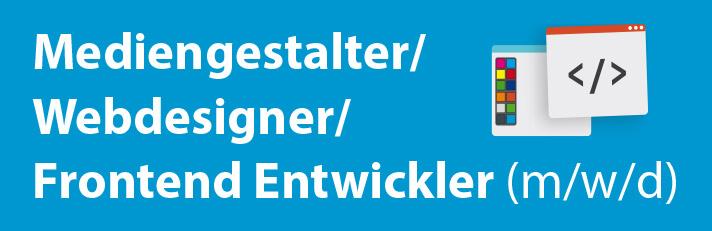 Schriftzug Mediengestalter/Webdesigner/Frontend Entwickler (m/w/d)